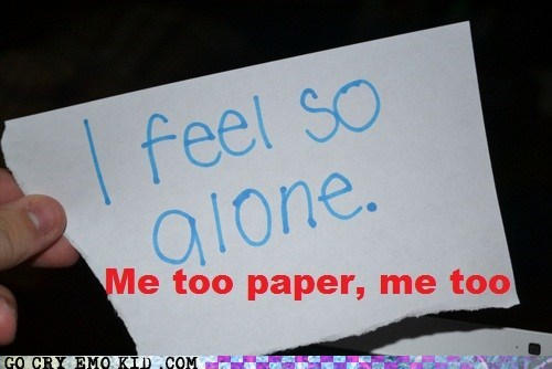 emolulz,forever alone,me too,paper