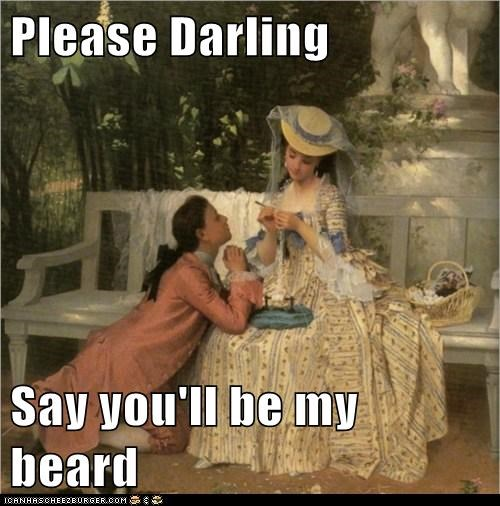 Please Darling  Say you'll be my beard