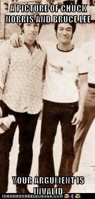 A PICTURE OF CHUCK NORRIS AND BRUCE LEE  YOUR ARGUMENT IS INVALID