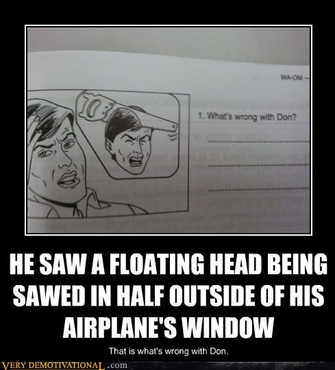 HE SAW A FLOATING HEAD