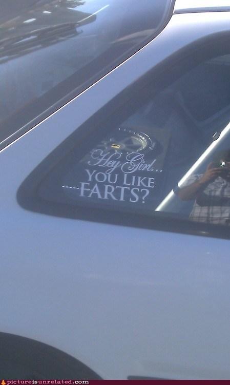 car,farts,hey gurl,windows,wtf