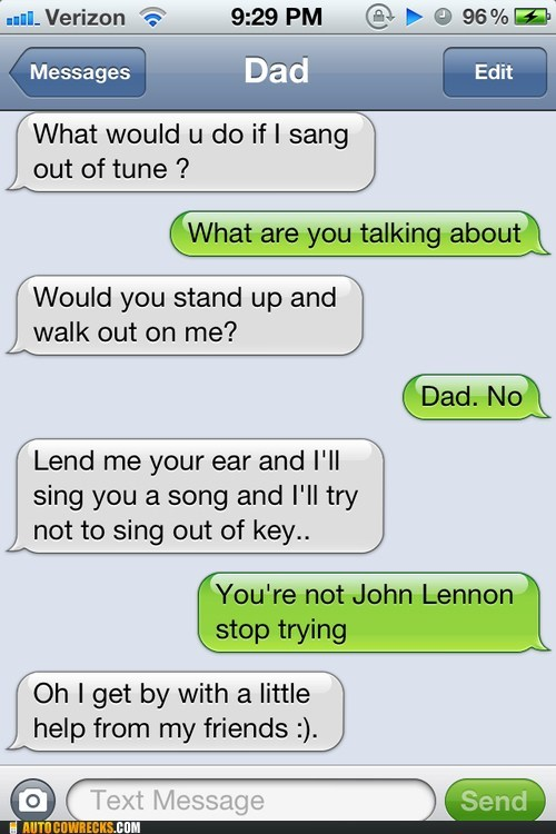 dad,oh come on,singing,the Beatles,why