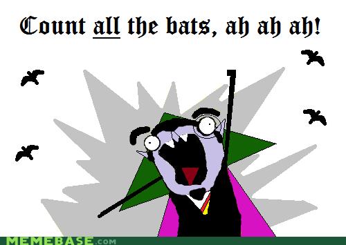 1 bat, ah ah ah, 2 bats, ah ah ah...