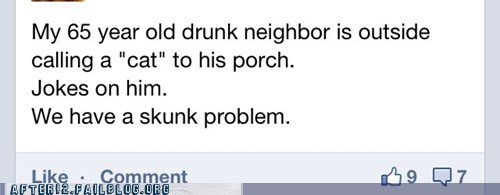 bloody mary,drunk neighbor,skunk,tomato juice