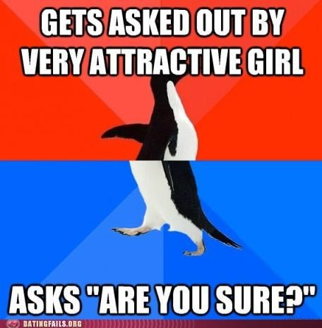 are you sure,asked out,attractive girl,is this real