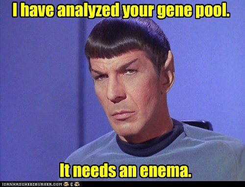analyze,enema,gene pool,insult,Leonard Nimoy,Spock,Vulcan