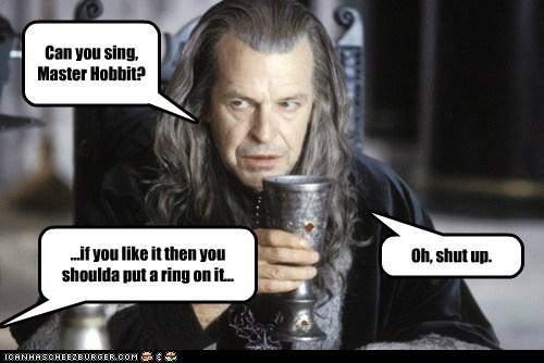 annoyed,beyoncé,denethor,hobbit,John Noble,Lord of the Rings,master,shut up,singing
