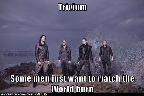 Trivium  Some men just want to watch the World burn