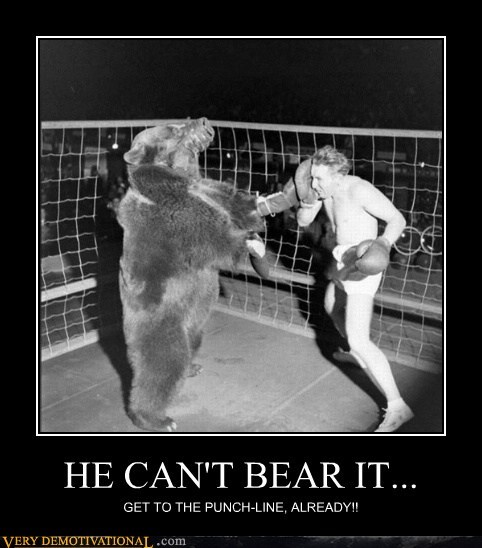 HE CAN'T BEAR IT...