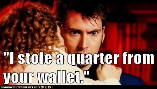 alex kingston,David Tennant,doctor who,quarter,river song,stealing,the doctor,wallet