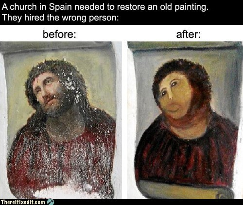 There I Fixed It: Just Call Me Michelangelo: Woman Botches Restoration of 100-Year-Old Church Fresco Painting in Spain