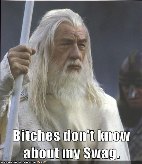 Gandalf Got Dat Swag 5 Days