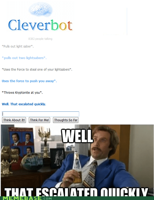You said it, Cleverbot.