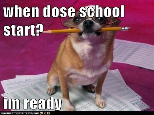 when dose school start?  im ready