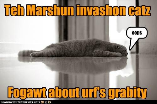 Grabity save us fwom teh Marshuns!