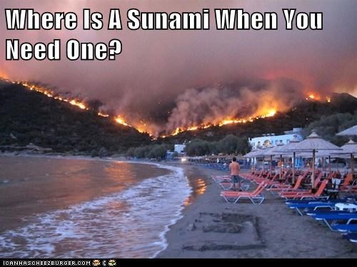 Where Is A Sunami When You Need One?
