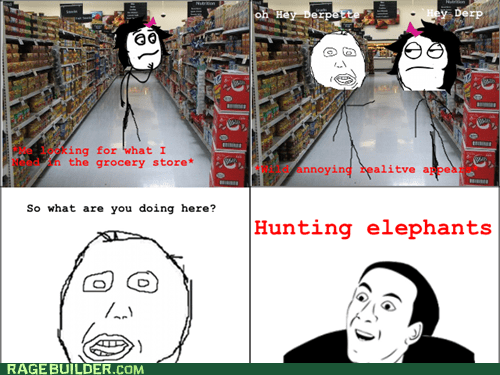 relatives,shopping,you dont say