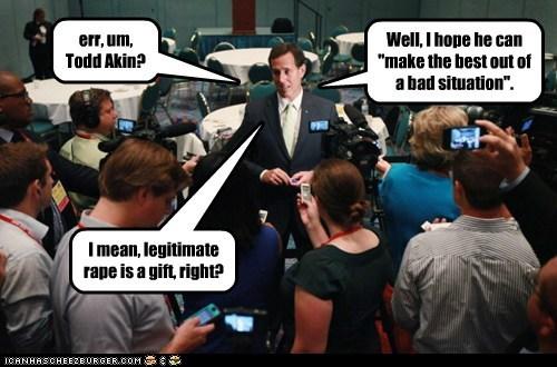 err, um, Todd Akin?