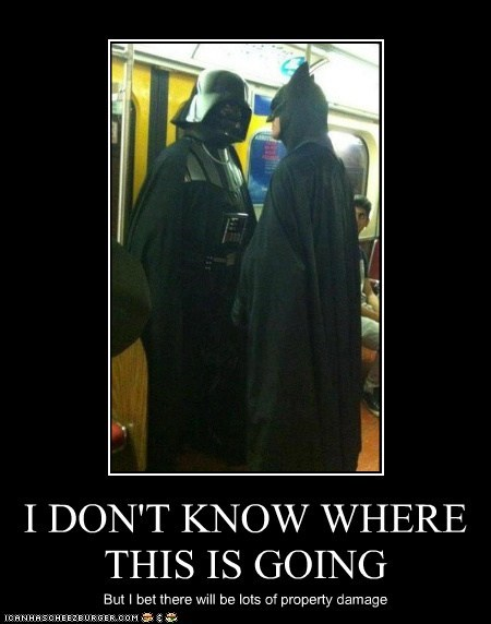 batman,bus,darth vader,face off,i-dont-know,property damage,where this is going
