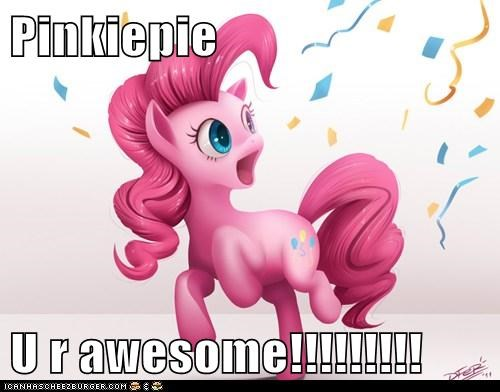 Pinkiepie  U r awesome!!!!!!!!!