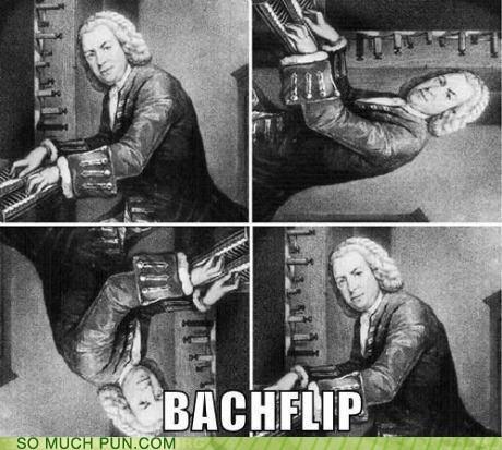 americanization,Bach,back,backflip,demonstration,double meaning,johann sebastian bach,literalism