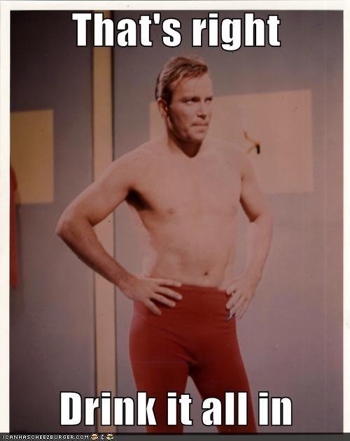 Captain Kirk,confident,drink it in,sexy,Shatnerday,shirtless,Star Trek,William Shatner