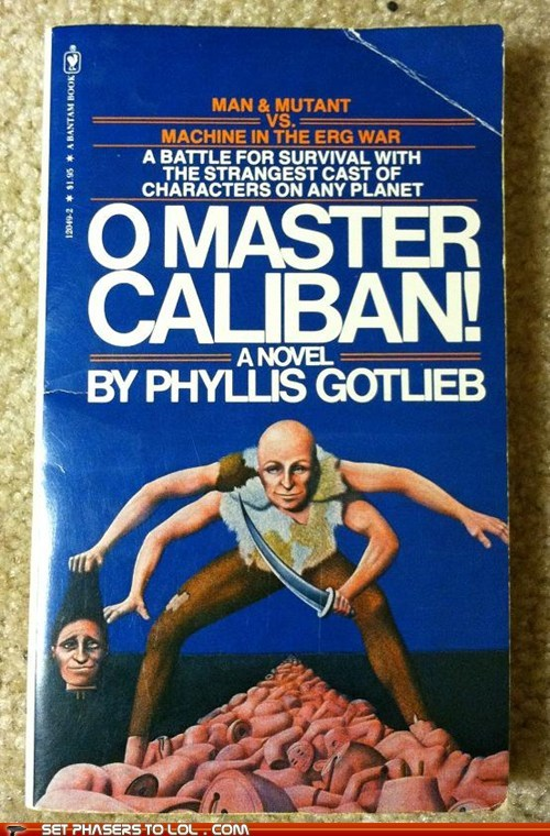 WTF Sci-Fi Book Covers: O Master Caliban