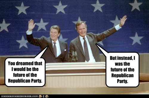Ronald Reagan,george-hw-bush,republican party,future,dreamed,instead