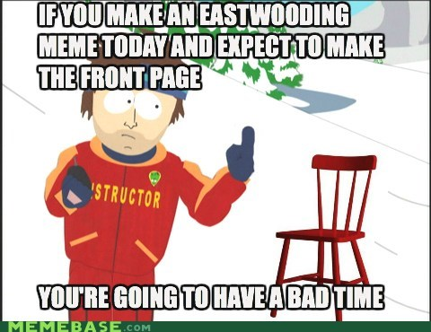Eastwood All the Memes!