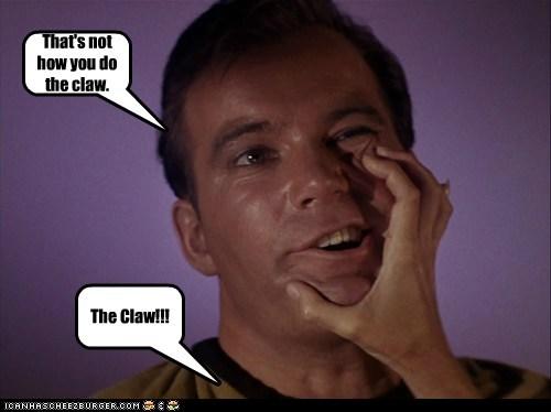 Captain Kirk,Shatnerday,Star Trek,the claw,William Shatner,youre-doing-it-wrong