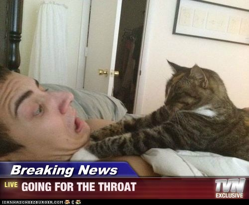 Breaking News - GOING FOR THE THROAT