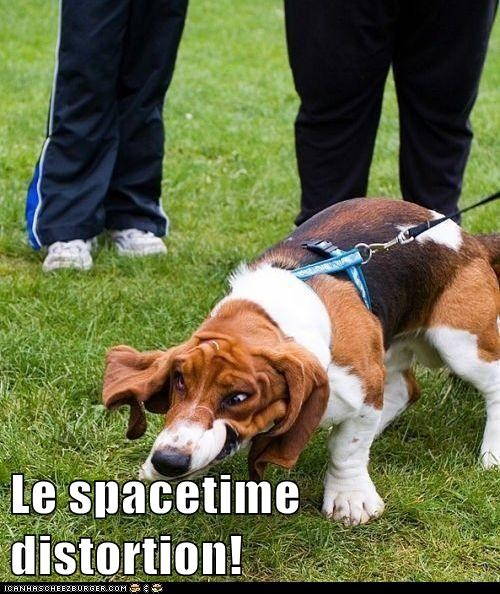 Le spacetime distortion!