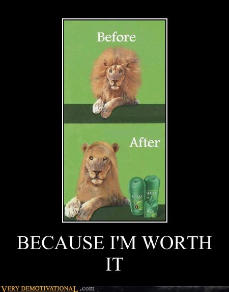 BECAUSE I'M WORTH IT