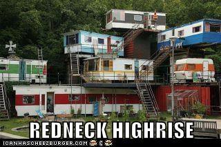 REDNECK HIGHRISE