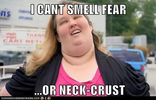 I CANT SMELL FEAR   ...OR NECK-CRUST