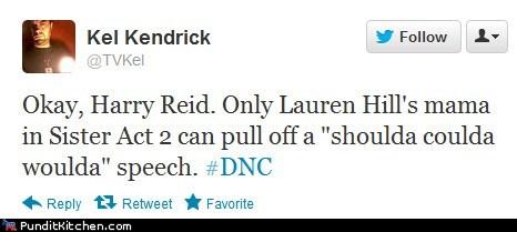 Harry Reid,shoulda woulda coulda,sister act,speech,tweet