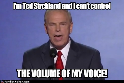 dnc,loud,speech,ted strickland,voice,yelling