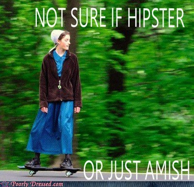 She's Amish, You Idiot