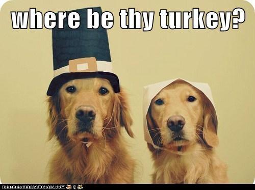 Where be thy turkey?