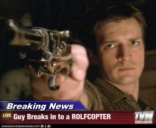Breaking News - Guy Breaks in to a ROLFCOPTER