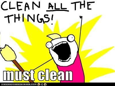 must clean