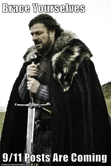 Brace Yourselves   9/11 Posts Are Coming