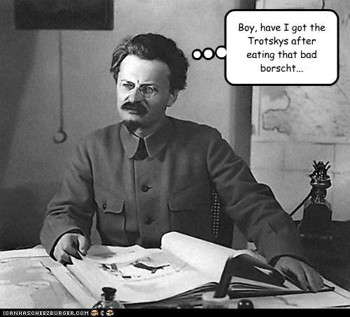 borscht,Leon Trotsky,sick,trotsky