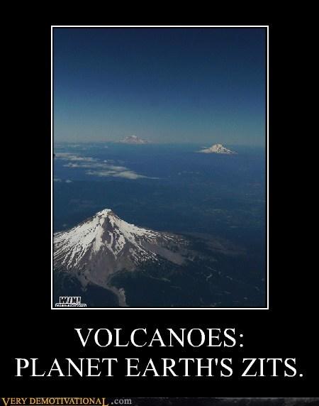 earth,makes sense,volcano,zit