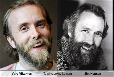 Varg Vikernes totally looks like Jim Henson