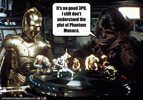 star wars,george lucas,c3p0,chewbacca,plot,explaining,i dont understand,the phantom menace