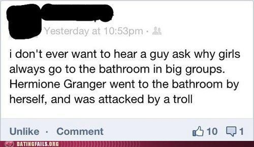 attacked by a troll,bathroom,girls,going to the bathroom in,going to the bathroom in groups,hermione granger