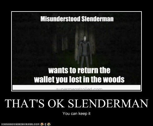 THAT'S OK SLENDERMAN