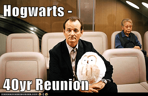 Hogwarts -  40yr Reunion