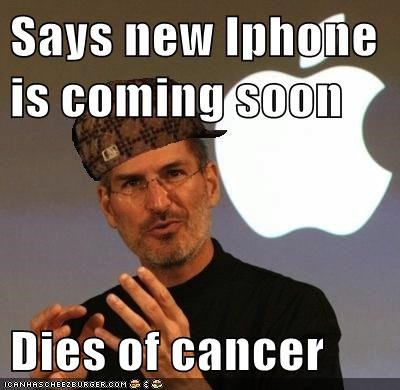 Says new Iphone is coming soon  Dies of cancer